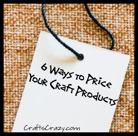 6 Ways to Price Your Craft Products
